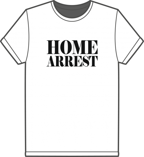 T-Shirt Home Arrest